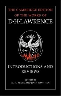 D. H. Lawrence - Introductions and Reviews (The Cambridge Edition of the Works of D. H. Lawrence)