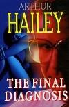 Arthur Hailey - The Final Diagnosis