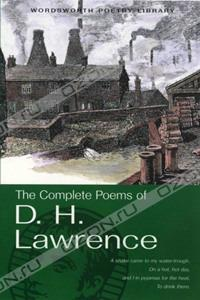 D. H. Lawrence - The Complete Poems of D. H. Lawrence