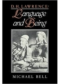 Michael Bell - D. H. Lawrence: Language and Being