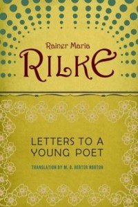 Rainer Maria Rilke - Letters to a Young Poet