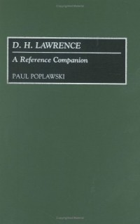 Paul Poplawski - D. H. Lawrence: A Reference Companion