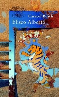 Eliseo Alberto - Caracol Beach (Spanish Edition)