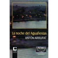 Anton Arrufat - La noche del Aguafiestas (Spanish Edition)