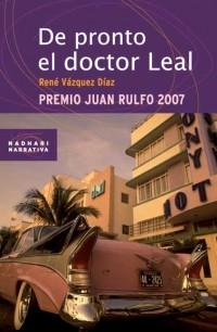 René Varquez Díaz - De Pronto el Doctor Leal