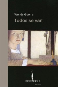 Wendy Guerra - Todos se van