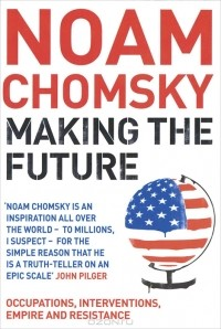 Noam Chomsky - Making the Future