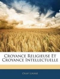 Ossip Lourié - Croyance Religieuse Et Croyance Intellectuelle