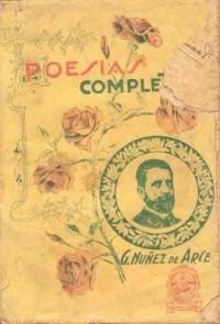 Gaspar Nuñez De Arce - Poesía Completa