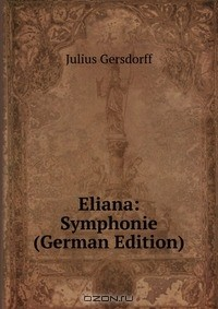 Julius Gersdorff - Eliana: Symphonie (German Edition)