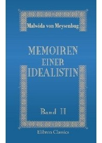 Malwida von Meysenbug - Memoiren einer Idealistin - Band 2 (German Edition)