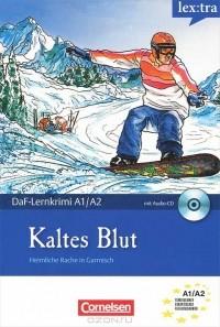 Dittrich Roland - Kaltes Blut (Адаптированная аудиокнига Level A1-A2