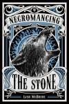 Lish McBride - Necromancing the Stone