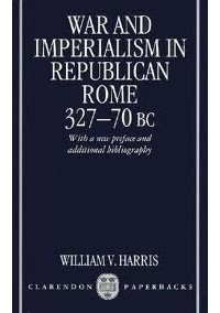 War and imperialism in republican rome 327 70 b c william v harris