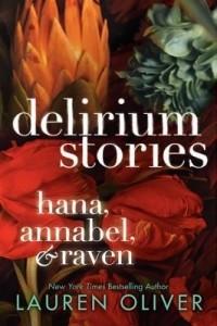 Lauren Oliver — Delirium Stories: Hana, Annabel, and Raven