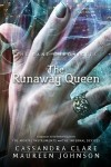 Cassandra Clare, Maureen Johnson - The Runaway Queen (The Bane Chronicles #2)