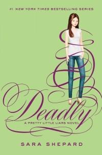 Sara Shepard — Deadly