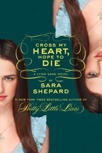 Sara Shepard — Cross My Heart, Hope To Die