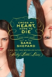 Sara Shepard - Cross My Heart, Hope To Die