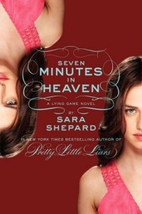 Sara Shepard — Seven Minutes in Heaven