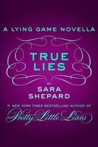 Sara Shepard — True Lies