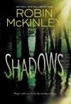Robin McKinley - Shadows