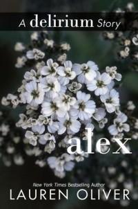Lauren Oliver — Alex