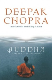 Deepak Chopra - Buddha: A Story of Enlightenment