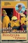 Beata Pawlikowska - Blondynka w Tybecie
