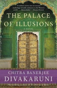 Chitra Banerjee Divakaruni — The Palace of Illusions
