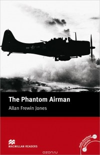 Аллан Фревин Джонс - The Phantom Airman: Elementary Level
