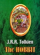 J. R. R. Tolkien - The Hobbit or There and Back Again