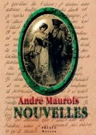 Andre Maurois - Andre Maurois. Nouvelles (сборник)