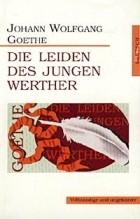 Johann Wolfgang Goethe - Die Leiden des jungen Werther