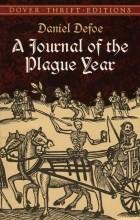 Daniel Defoe - A Journal of the Plague Year