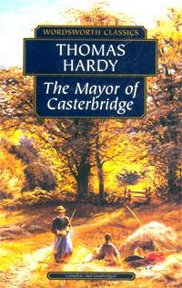 Thomas Hardy - The Mayor of Casterbridge