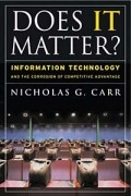 it does not matter nicholas carr Nick carr's 'it doesn't matter' still matters  nicholas g carr on cloud computing  (including 2004's does it matter.