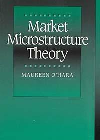 Maureen O'Hara - Market Microstructure Theory
