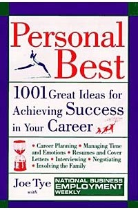 0e77070fd Personal Best : 1001 Great Ideas for Achieving Success in Your Career (The National  Business Employment Weekly Premier Guides Series) — Joe Tye