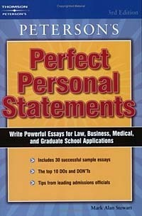petersons perfect personal statements Now go and write a great personal statement and get into the graduate school of your choice compiled from perfect personal statements, mark alan stewart, 2002, thomson peterson's, lawrenceville, nj.