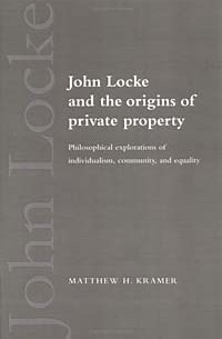 """a discussion of private property by locke Locke (and hobbes) on """"property"""" in the  private property in the state of nature seems to be  the historical importance of locke's discussion of property,."""