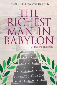 Джордж Клейсон - The Richest Man In Babylon