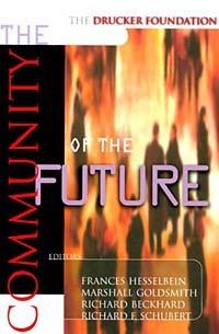 - The Drucker Foundation : The Community of the Future (J-B Drucker Foundation Series)