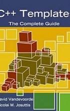 Nicolai M. Josuttis, David Vandevoorde - C++ Templates: The Complete Guide
