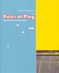 - Rules of Play : Game Design Fundamentals