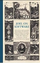 Joel Spolsky - Joel on Software: Selected Essays