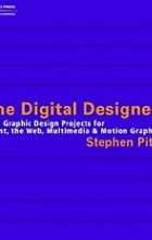 Stephen Pite - The Digital Designer: 101 Graphic Design Projects for Print, the Web, Multimedia, and Motion Graphics