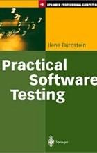 Ilene Burnstein - Practical Software Testing