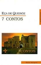 Жозе Мария Эса де Кейрош - 7 Contos (сборник)