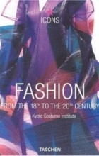 - Fashion. from the 18th to the 20th Century (Icons)